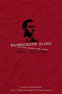 Expediente 21.001: las tres heridas del poeta Miguel Hernández